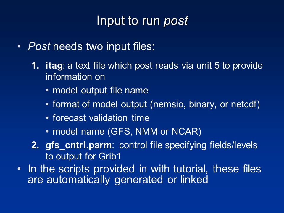 Input to run post Post needs two input files: