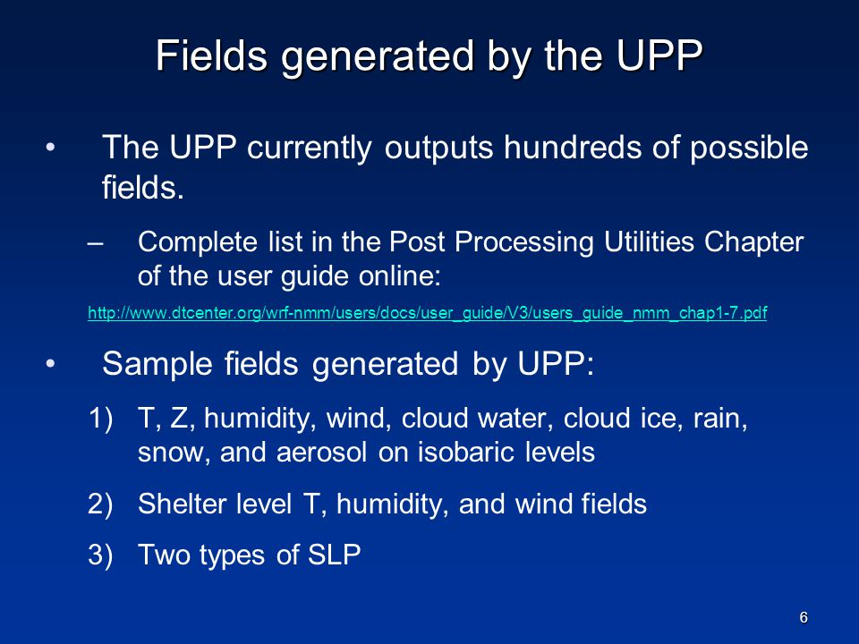 Fields generated by the UPP