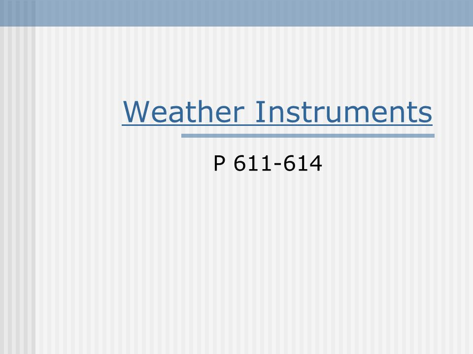 Weather Instruments P 611-614
