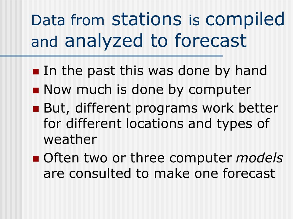 Data from stations is compiled and analyzed to forecast