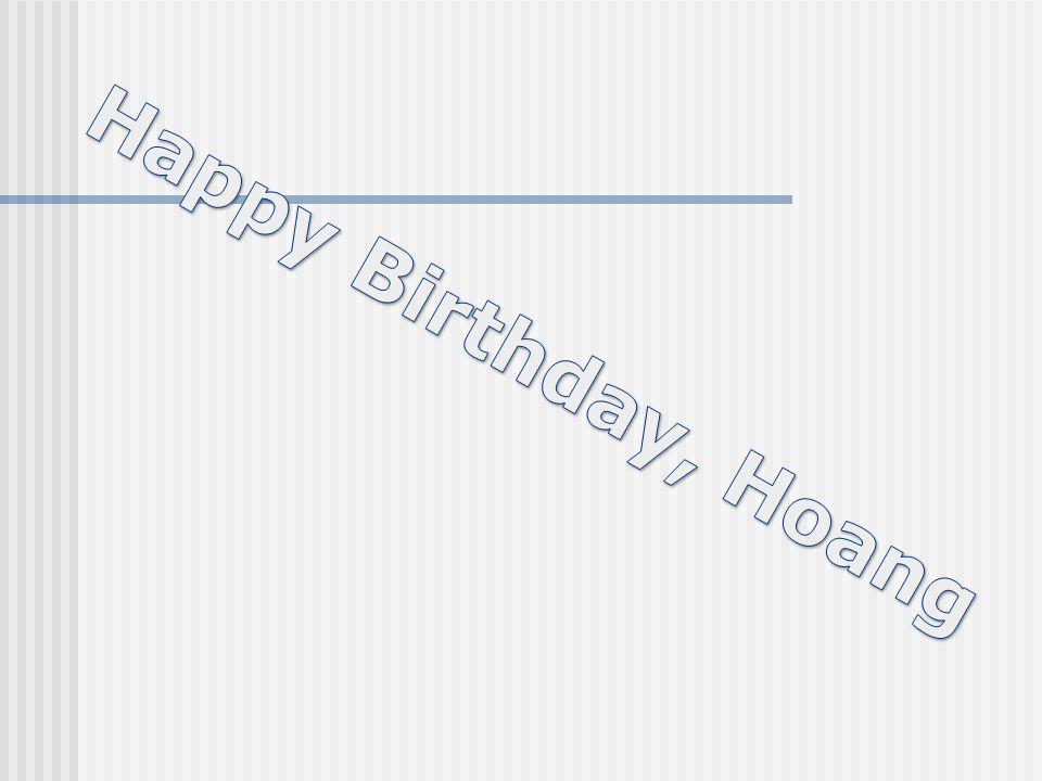 Happy Birthday, Hoang