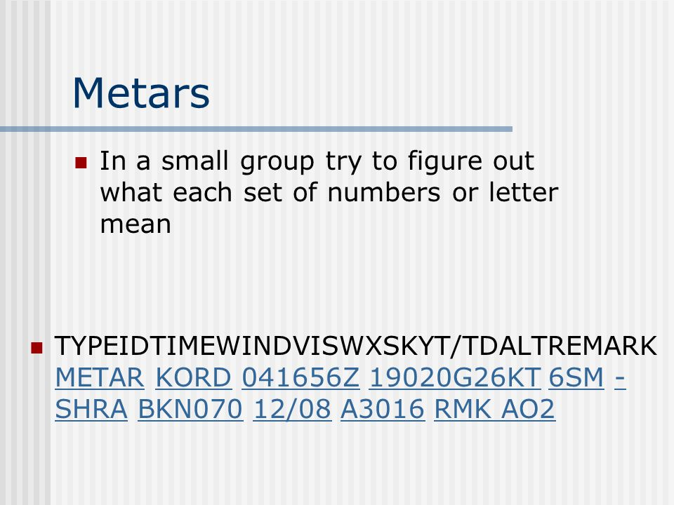 Metars In a small group try to figure out what each set of numbers or letter mean.