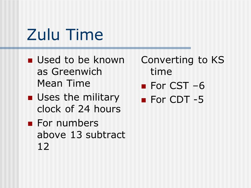 Zulu Time Used to be known as Greenwich Mean Time