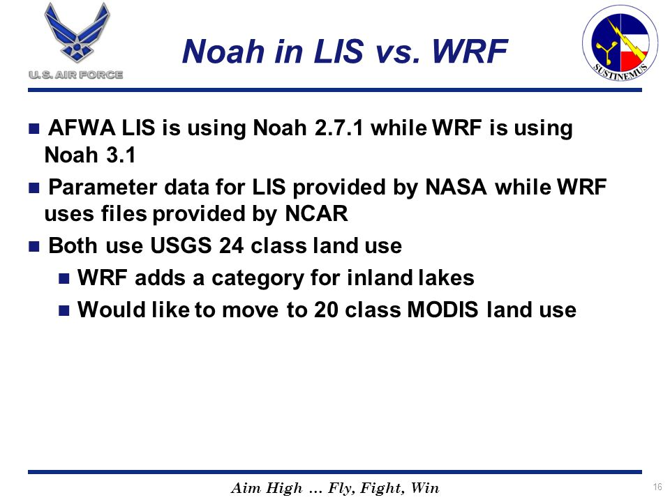 Noah in LIS vs. WRF AFWA LIS is using Noah 2.7.1 while WRF is using Noah 3.1.