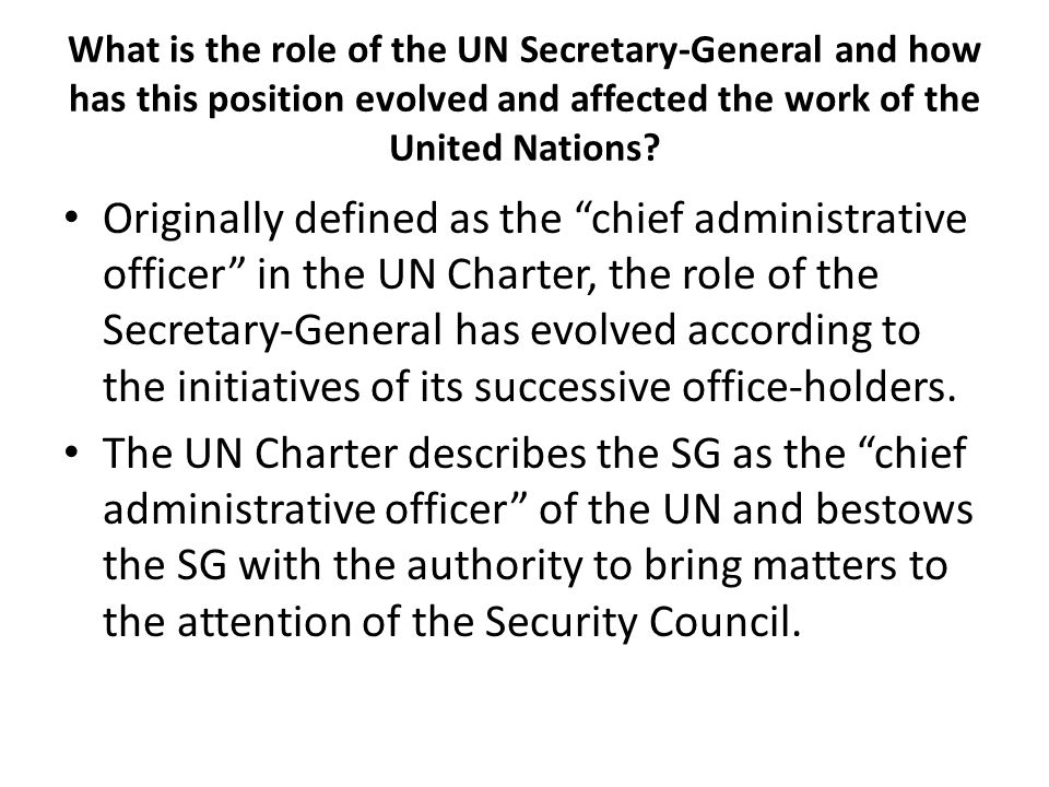 What is the role of the UN Secretary-General and how has this position evolved and affected the work of the United Nations
