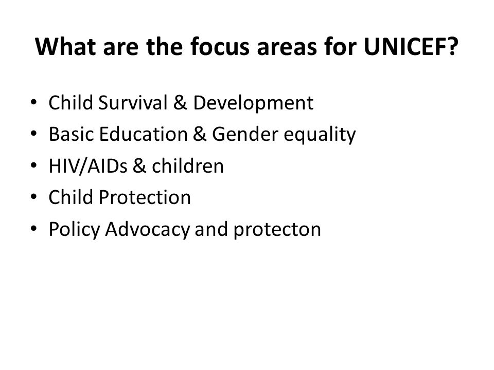 What are the focus areas for UNICEF