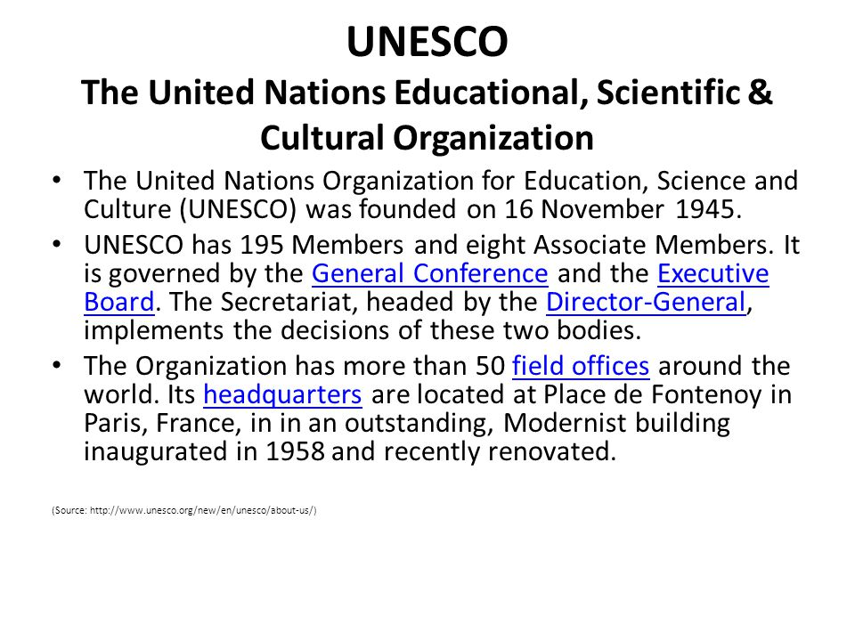 UNESCO The United Nations Educational, Scientific & Cultural Organization