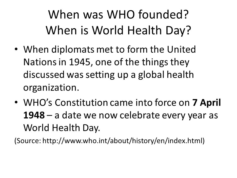 When was WHO founded When is World Health Day