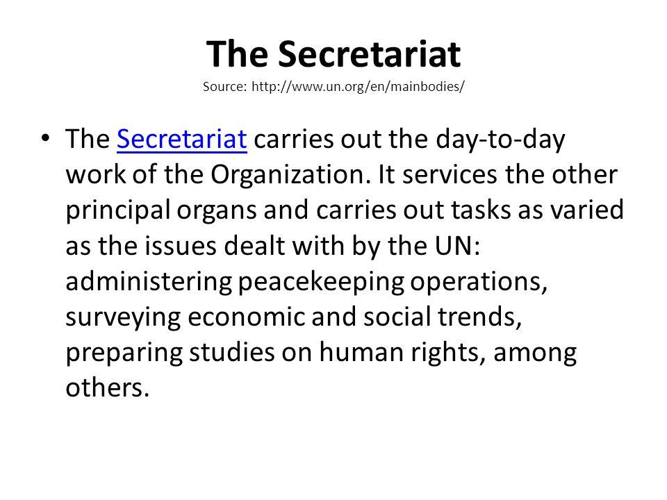 The Secretariat Source: http://www.un.org/en/mainbodies/