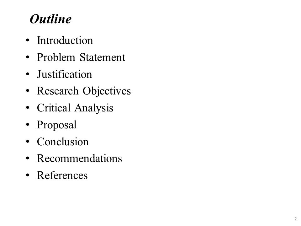 Outline Introduction Problem Statement Justification