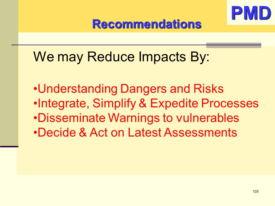 PMD We may Reduce Impacts By: Recommendations