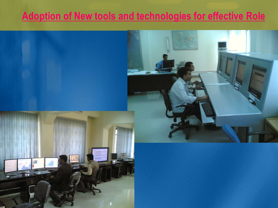 Adoption of New tools and technologies for effective Role