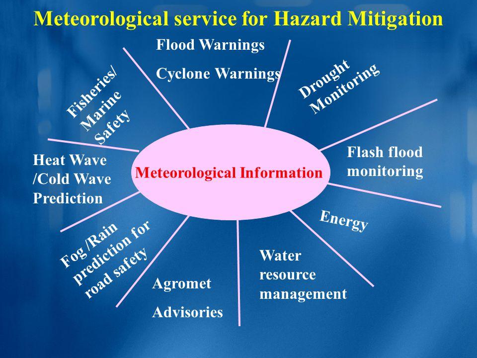 Meteorological service for Hazard Mitigation