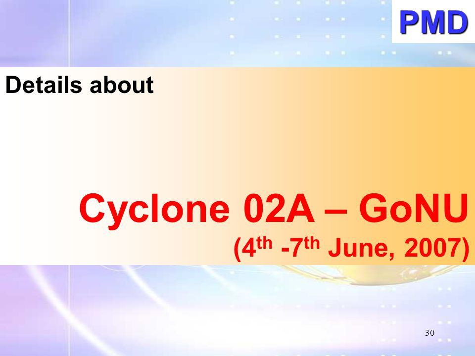 PMD Details about Cyclone 02A – GoNU (4th -7th June, 2007)