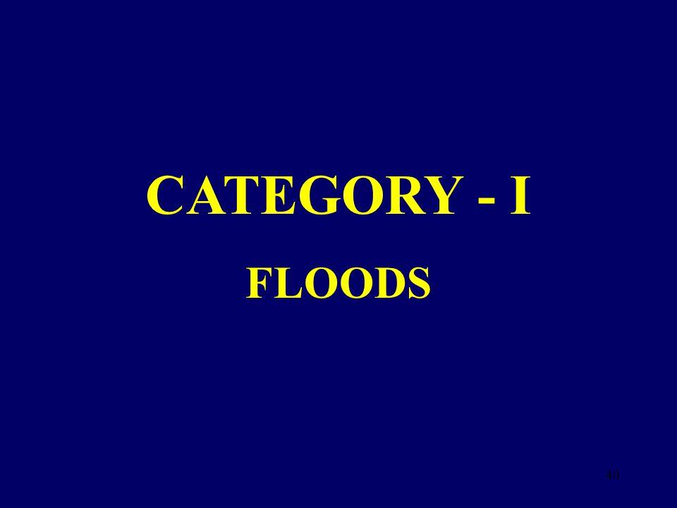 CATEGORY - I FLOODS