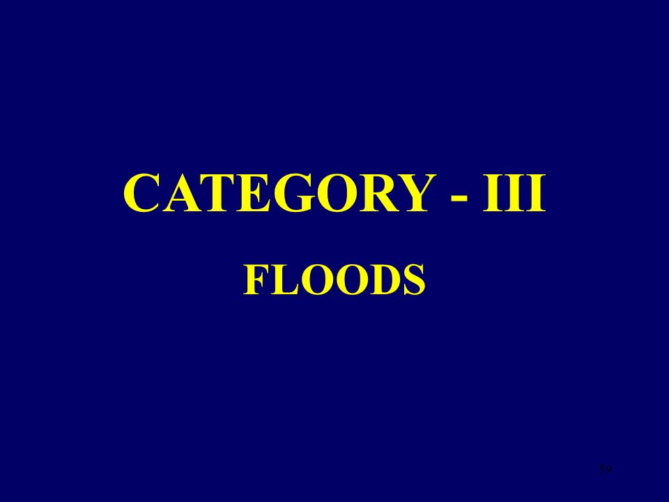 CATEGORY - III FLOODS