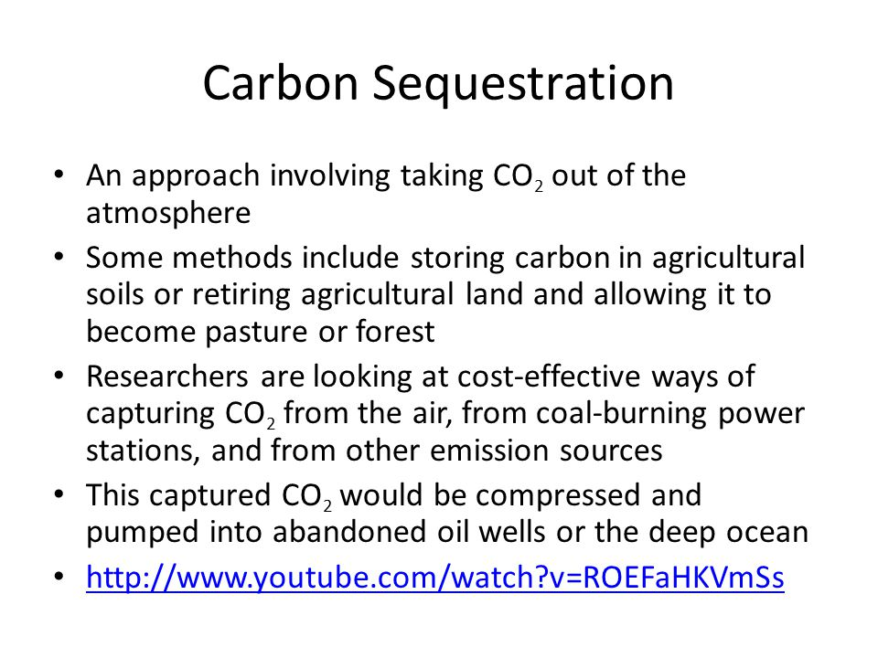 Carbon Sequestration An approach involving taking CO2 out of the atmosphere.