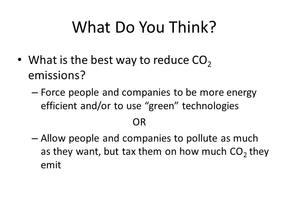 What Do You Think What is the best way to reduce CO2 emissions