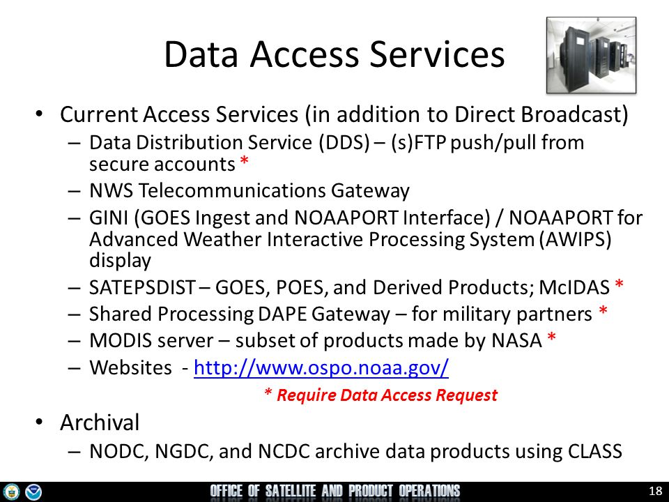 Data Access Services Current Access Services (in addition to Direct Broadcast)