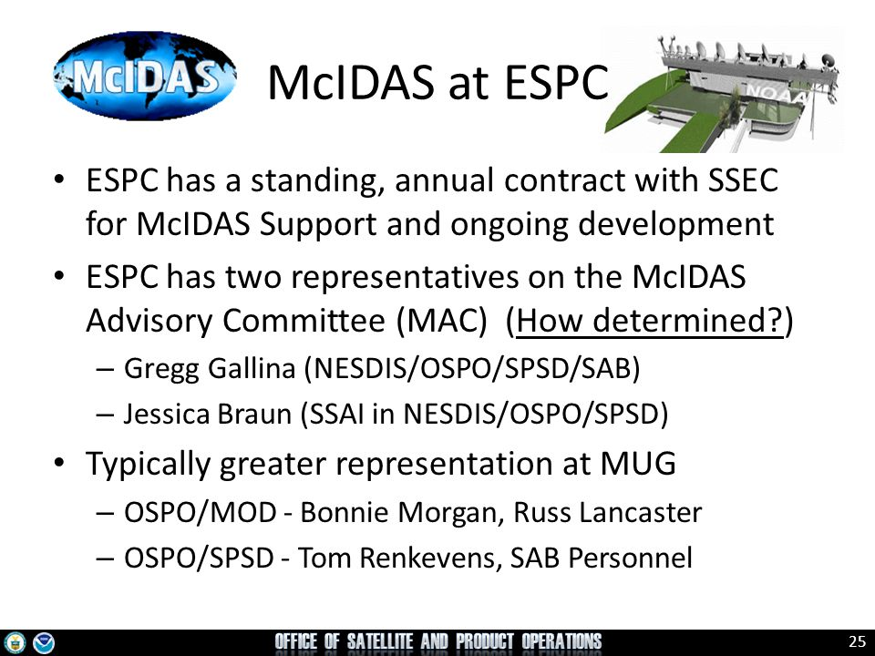 McIDAS at ESPC ESPC has a standing, annual contract with SSEC for McIDAS Support and ongoing development.