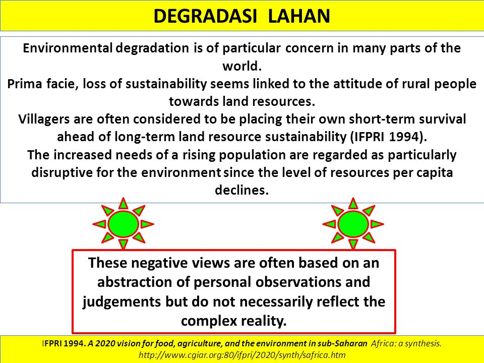 DEGRADASI LAHAN Environmental degradation is of particular concern in many parts of the world.