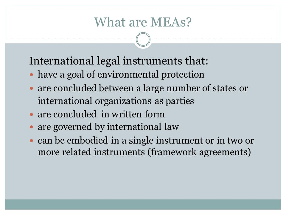What are MEAs International legal instruments that: