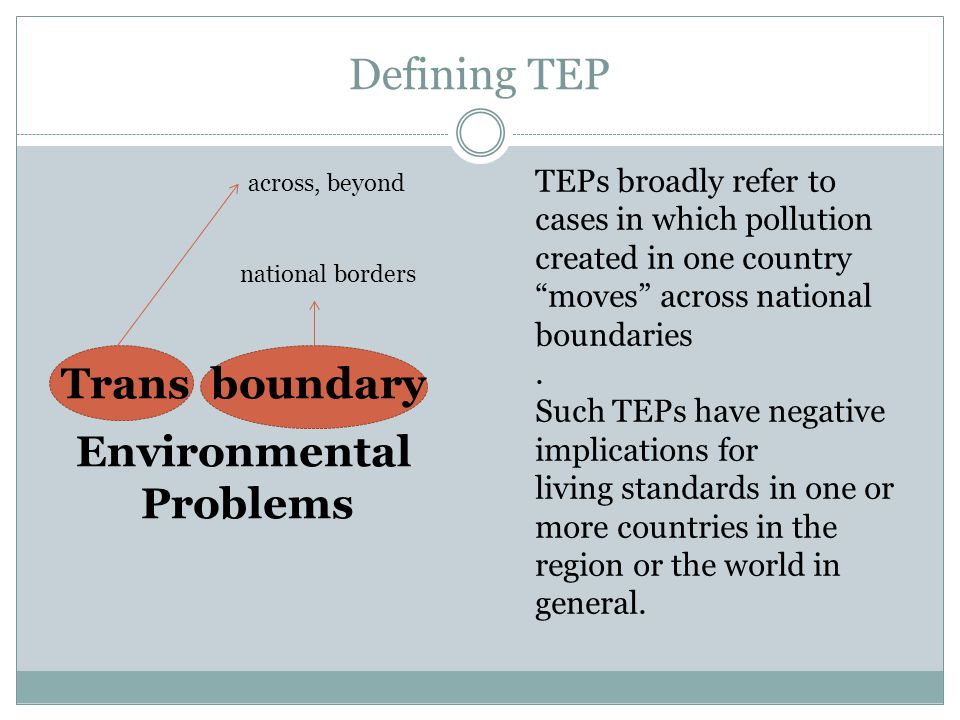 Defining TEP Trans boundary Environmental Problems