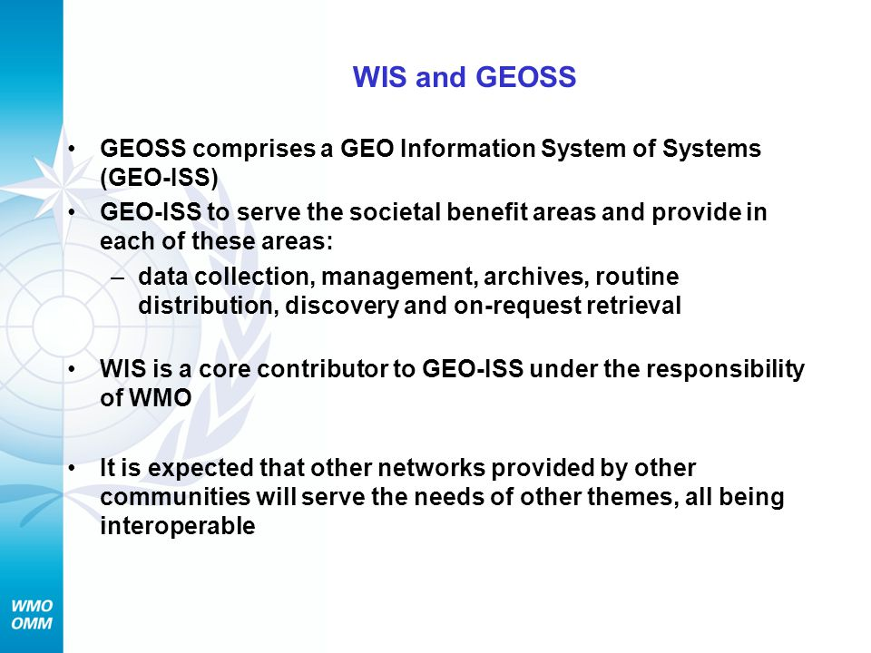 WIS and GEOSS GEOSS comprises a GEO Information System of Systems (GEO-ISS)
