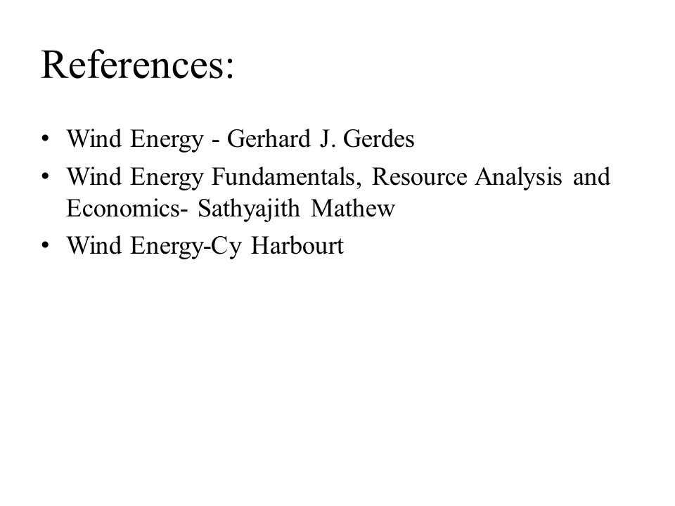 References: Wind Energy - Gerhard J. Gerdes