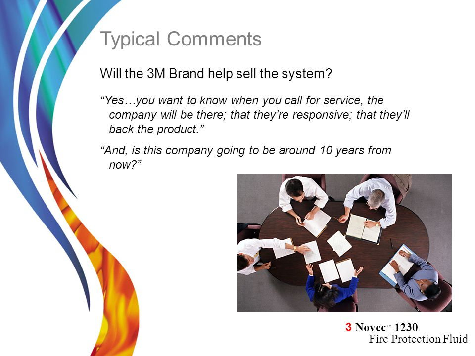 Typical Comments Will the 3M Brand help sell the system
