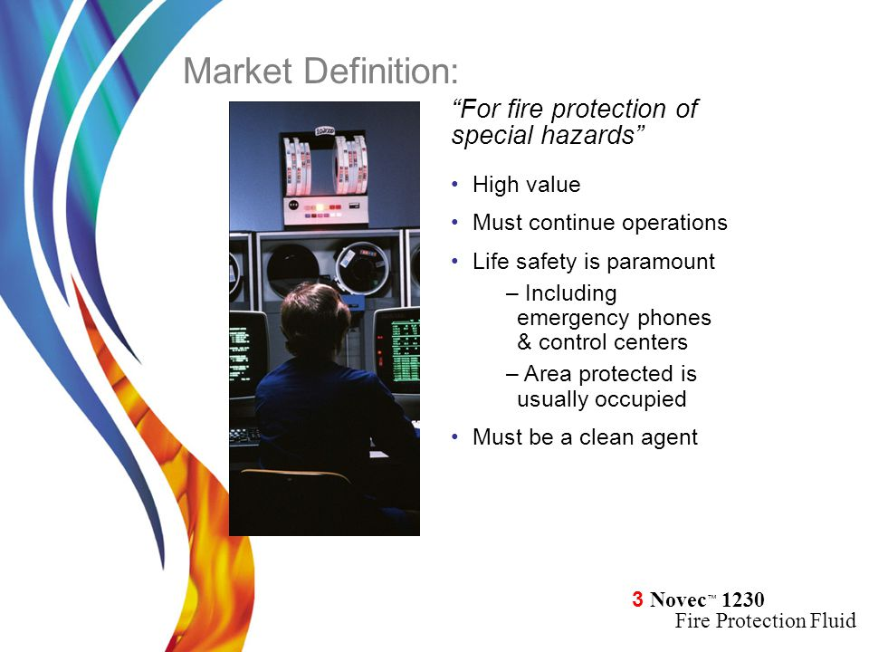 Market Definition: For fire protection of special hazards High value