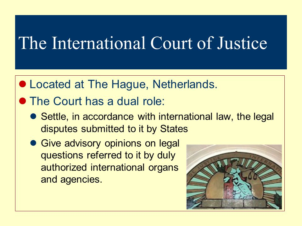 The International Court of Justice