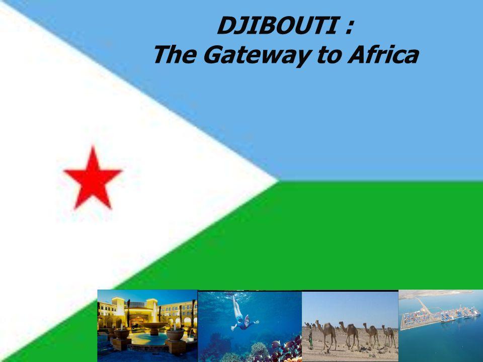 DJIBOUTI : The Gateway to Africa