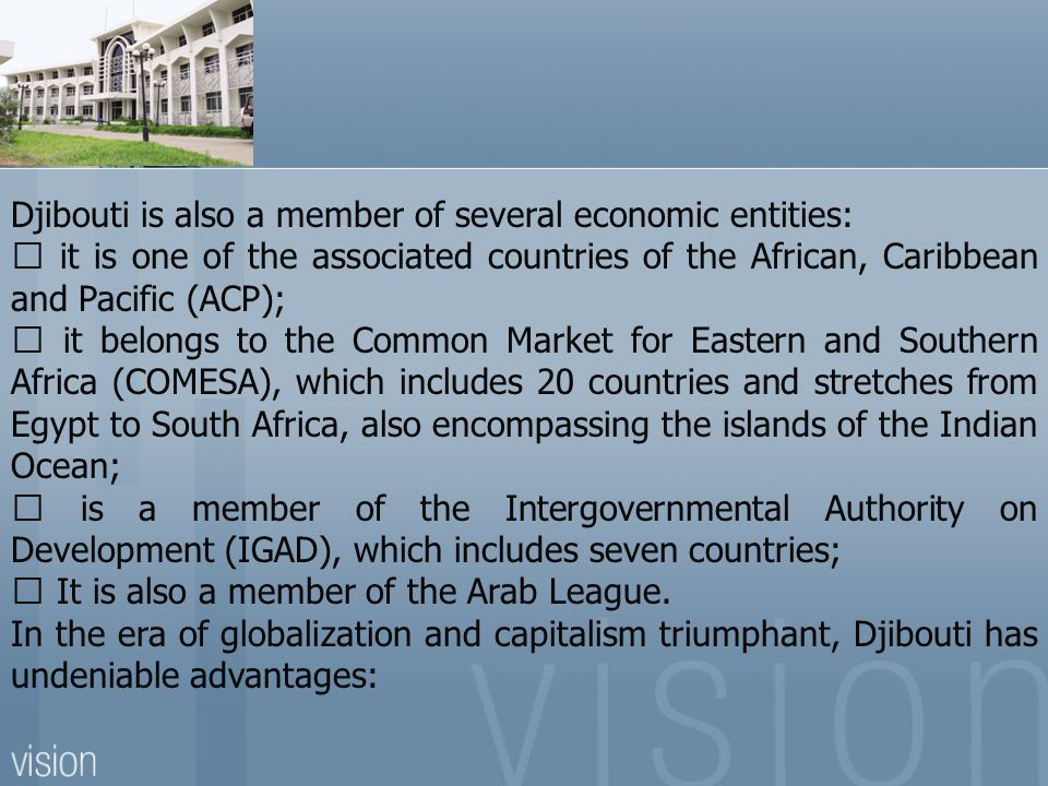 Djibouti is also a member of several economic entities: