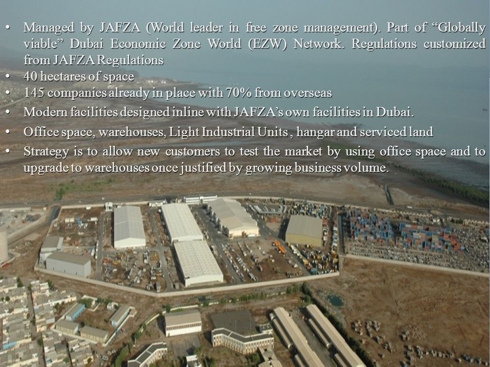 Managed by JAFZA (World leader in free zone management)