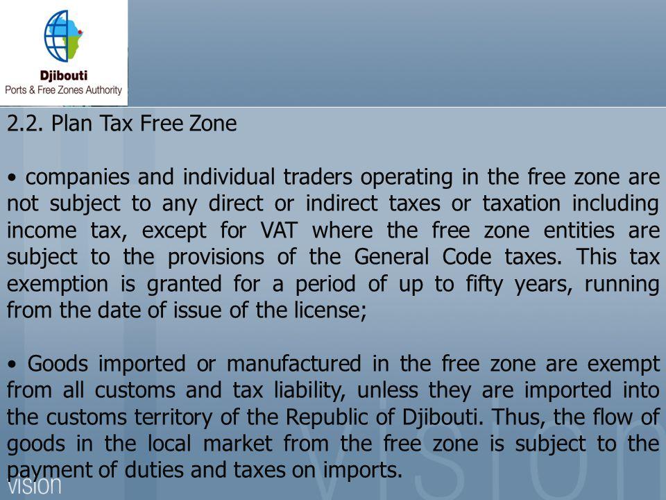 2.2. Plan Tax Free Zone