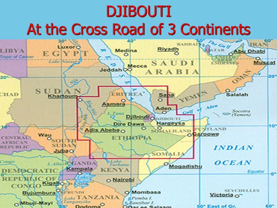 DJIBOUTI At the Cross Road of 3 Continents
