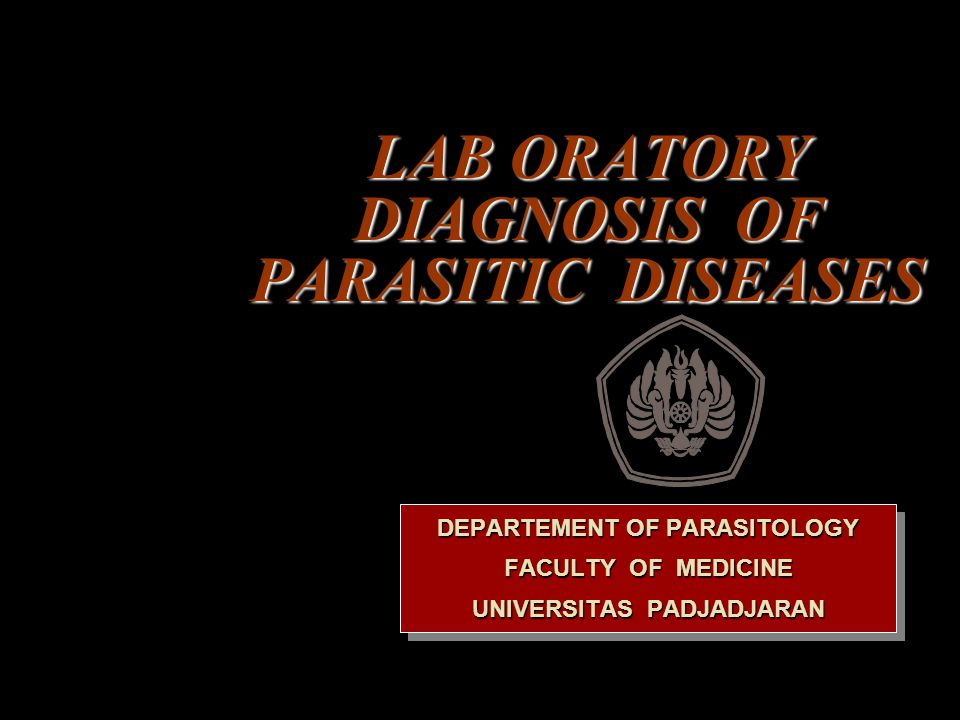 LAB ORATORY DIAGNOSIS OF PARASITIC DISEASES