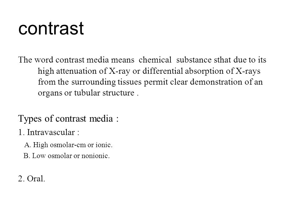 Contrast medium ppt video online download Types of contrast