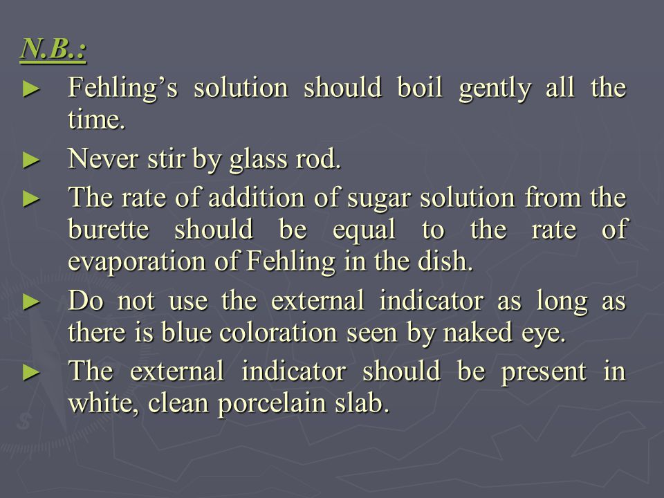 N.B.: Fehling's solution should boil gently all the time. Never stir by glass rod.