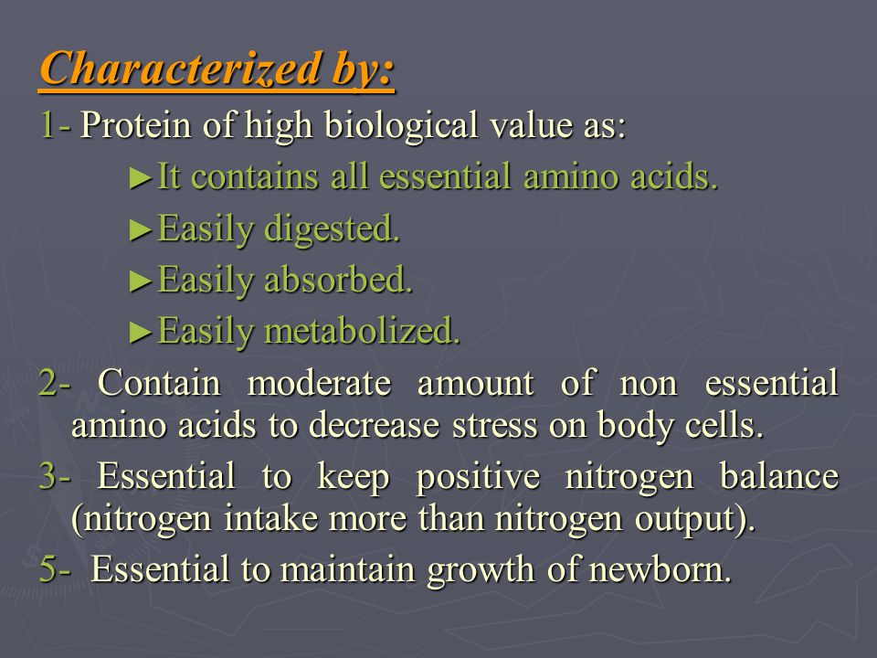 Characterized by: 1- Protein of high biological value as: