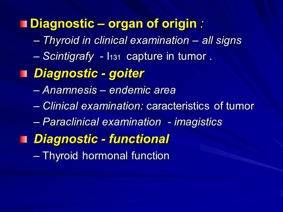 Diagnostic – organ of origin :