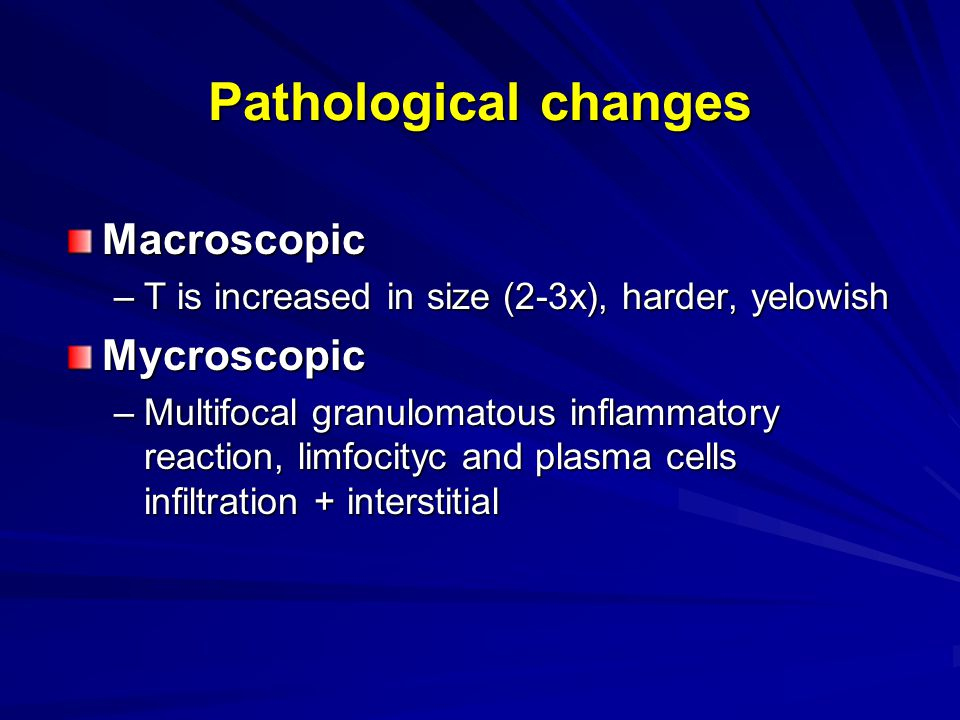 Pathological changes Macroscopic Mycroscopic