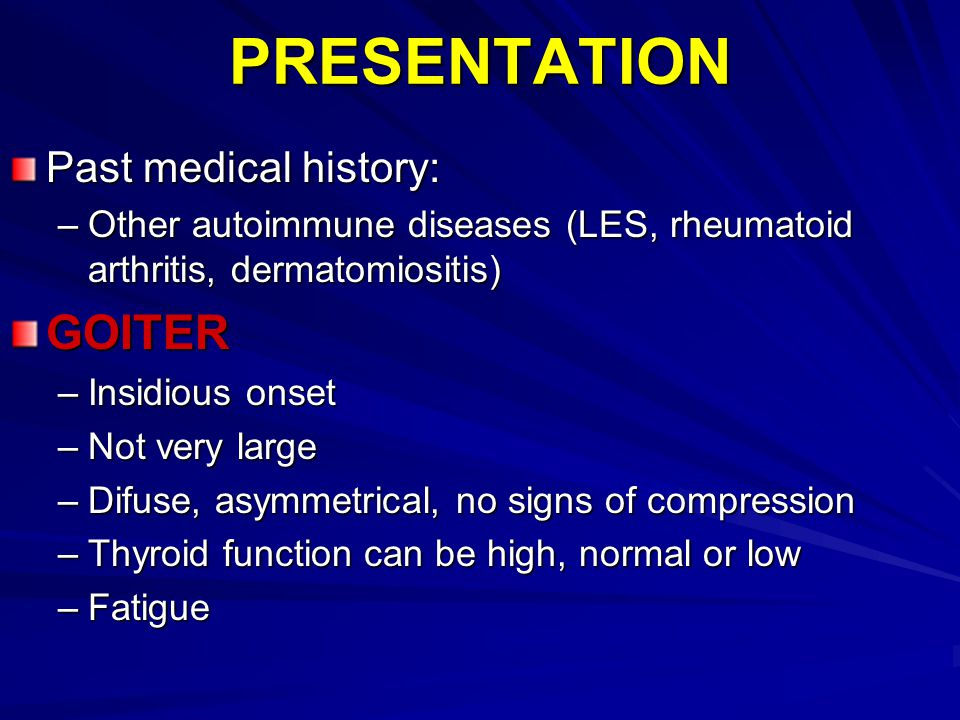 PRESENTATION GOITER Past medical history: