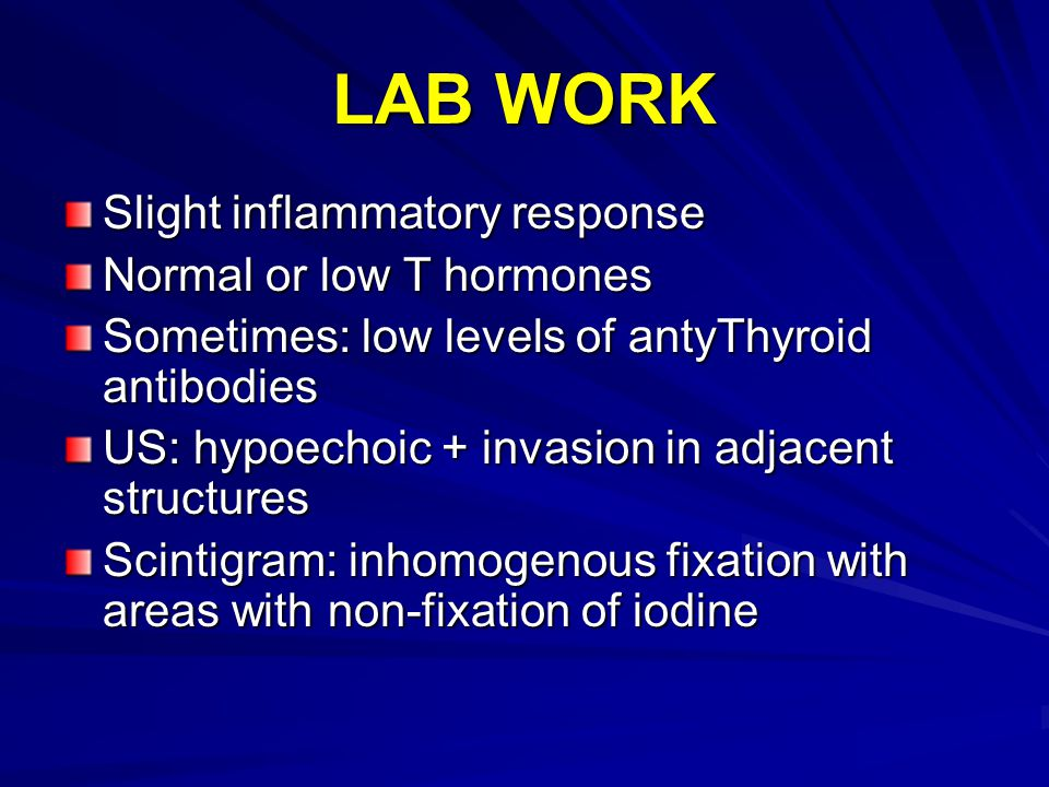 LAB WORK Slight inflammatory response Normal or low T hormones