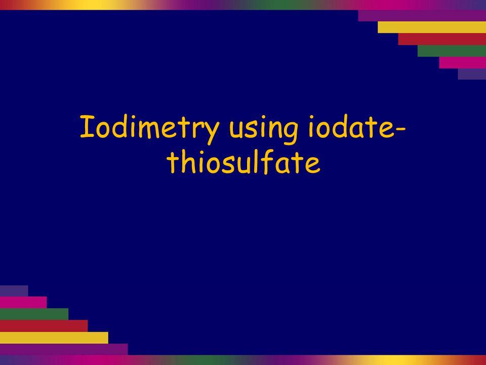 Iodimetry using iodate-thiosulfate