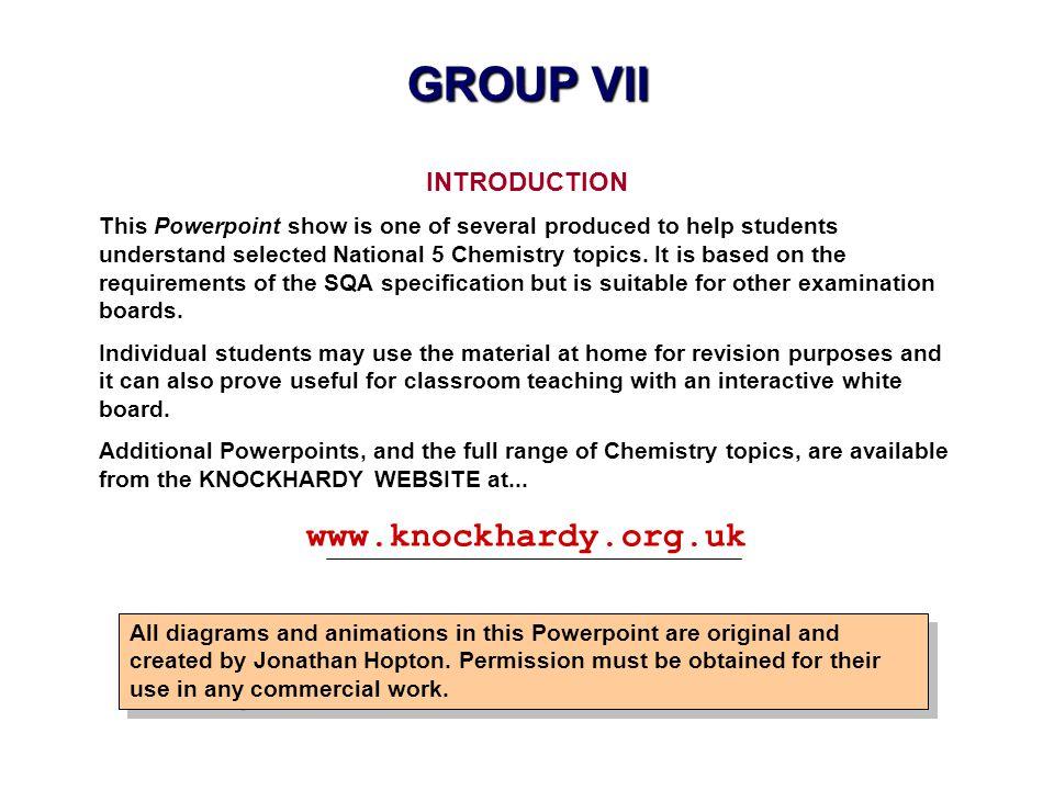 GROUP VII www.knockhardy.org.uk INTRODUCTION