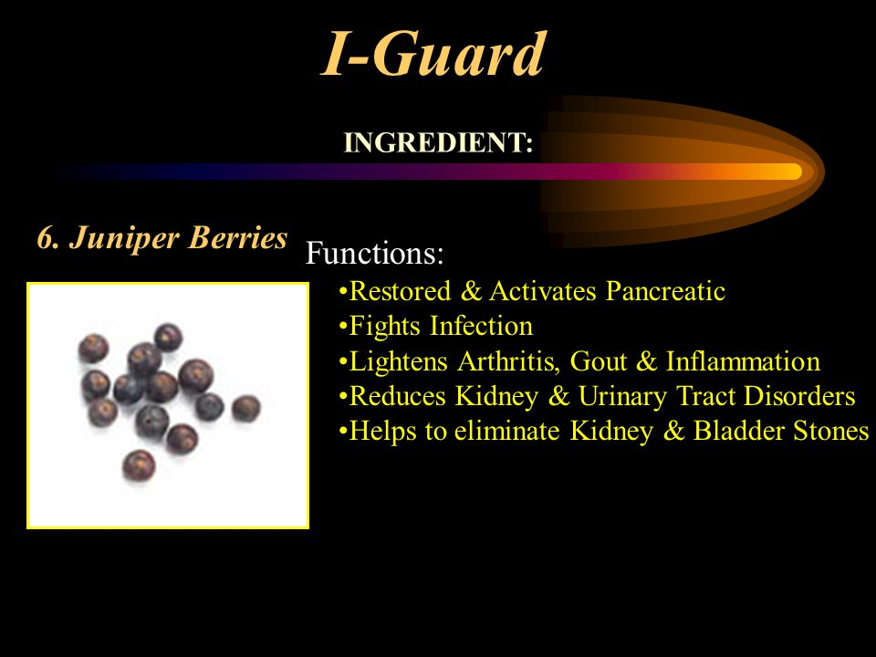 I-Guard 6. Juniper Berries Functions: INGREDIENT:
