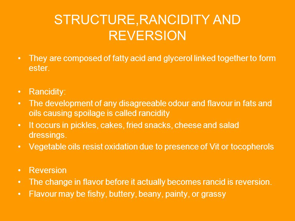 STRUCTURE,RANCIDITY AND REVERSION