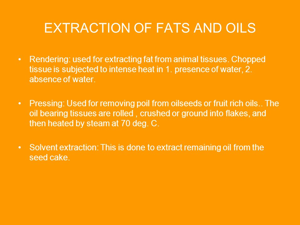 EXTRACTION OF FATS AND OILS